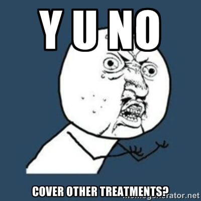 Y U no cover other treatments
