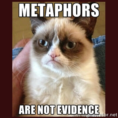 Metaphors are not evidence