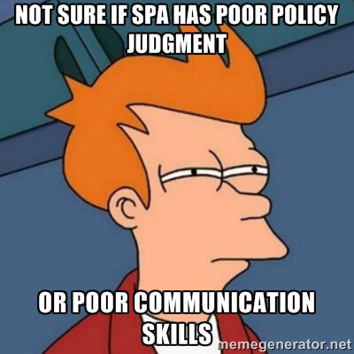 Note sure if SPA has poor policy judgment or poor communication skills